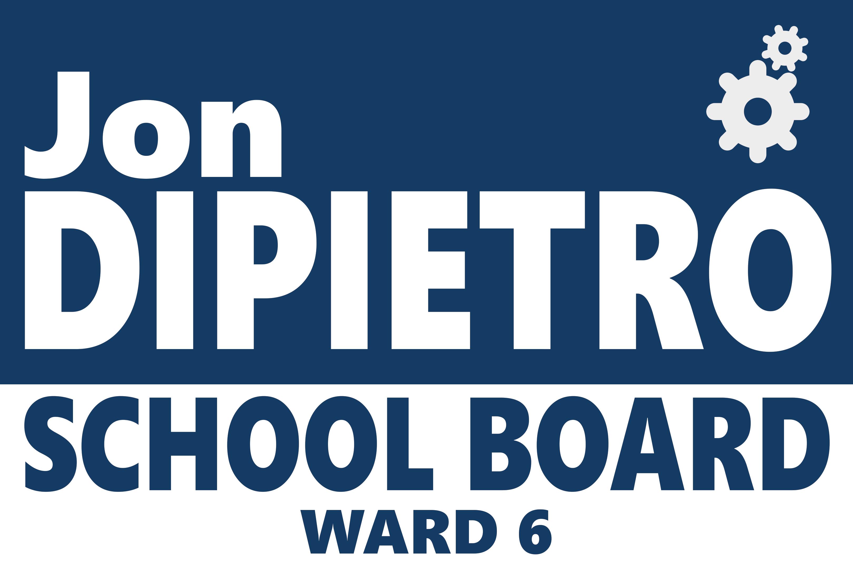 jon dipietro for school board ward 6